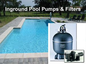 Swimming pool pumps and swimming pool filters for Inground pool pump and filter systems