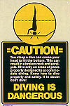 Caution Diving Is Dangerous