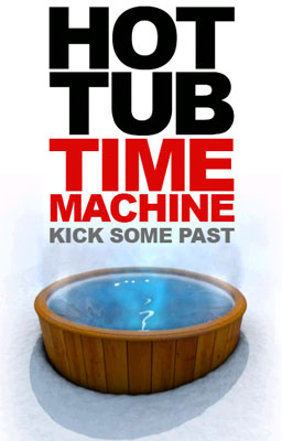 Hot Tub Time Machine Movie Ad - Poolandspa.com