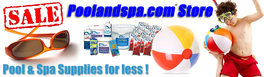 PoolAndSpa.com Online Store For Swimming Pool And Hot Tub Spa Supplies