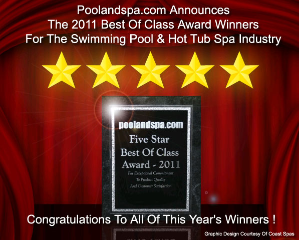 Poolandspa.com 2011 Best Of Class Award Winners For The Swimming Pool And Hot Tub Spa Industry
