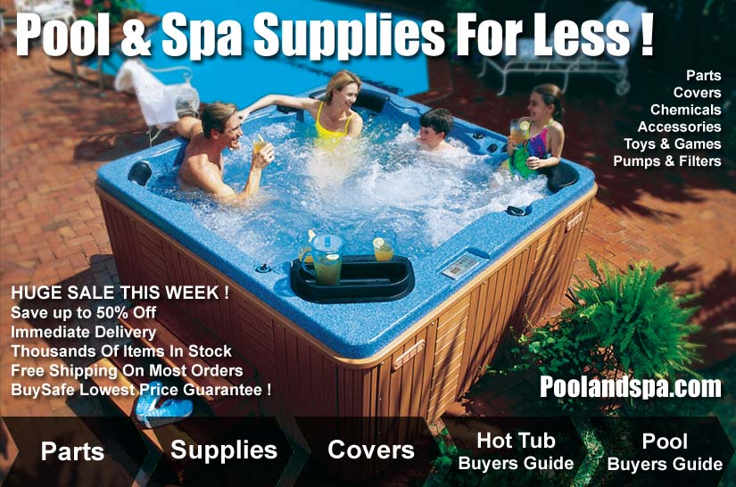 PoolAndSpa.com Has Everything You Need For Less !