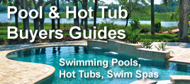 Buyers Guides For Pools And Hot Tub Spas - PoolAndSpa.com