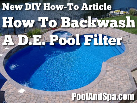 How To Backwash De Filters For Swimming Pools Poolandspa Article