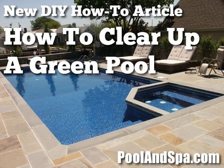 how to clear up and clean a green swimming pool