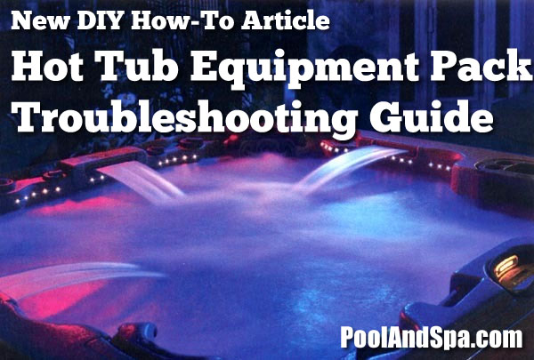 DIY How to article facebook 6 052615 8 hot tub and spa equipment pack troubleshooting information