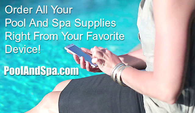 Order All Your Pool And Hot Tub Supplies From Your Favorite Device
