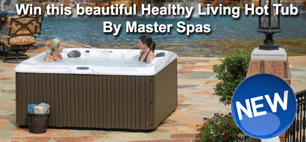 Win A Free $10,000 Healthy Living Hot Tub By Master Spas