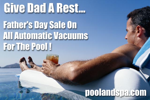 Get Dad And Automatic Pool Vacuum For Father's Day!
