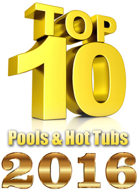 Top 10 Swimming Pools, Hot Tubs, Spas And Swim Spas Of 2016