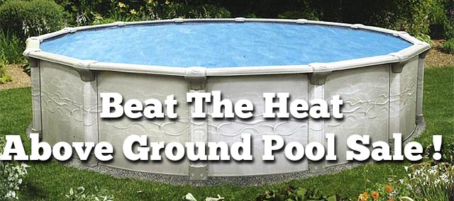 Beat The Heat - Above Ground Pool Sale