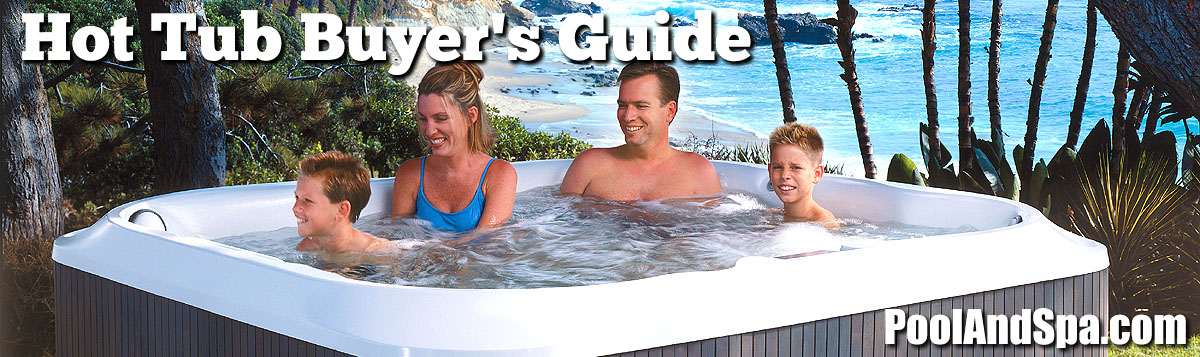Hot Tub Spa Buyer's Guide And Company Listings - PoolAndSpa.com