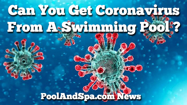 Can You Get Coronavirus From A Swimming Pool?