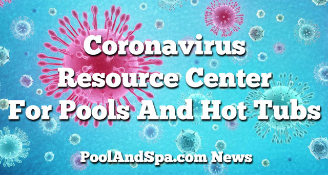 Coronavirus Resource Center For Pools And Hot Tubs