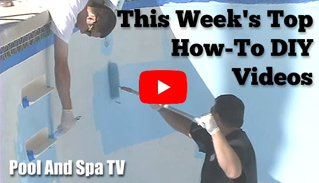 This Week's Top Pool And Hot Tub How-To Videos