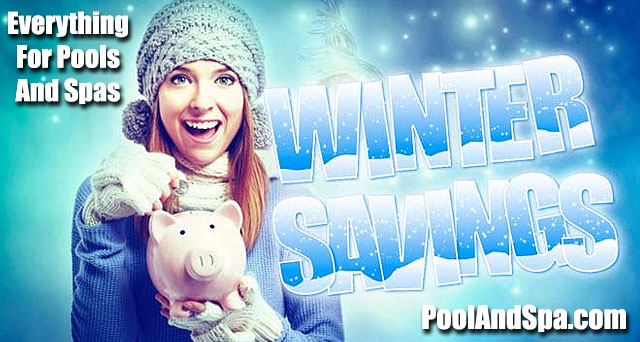 Winter Savings On Everything For Pools And Spas!